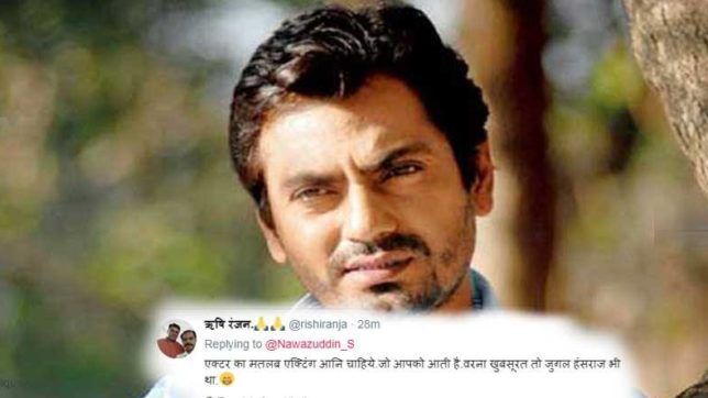 Nawazuddin Siddiqui says I m dark and not good looking
